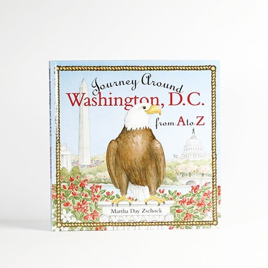 Journey Around Washington, D.C. from A to Z